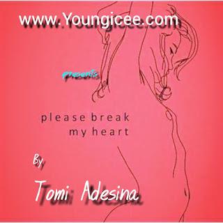 Please Break My Heart